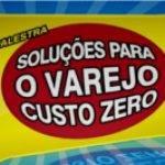 Palestra: Soluções para o Varejo Custo Zero