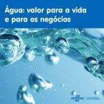 Água: valor para a vida e para os negócios